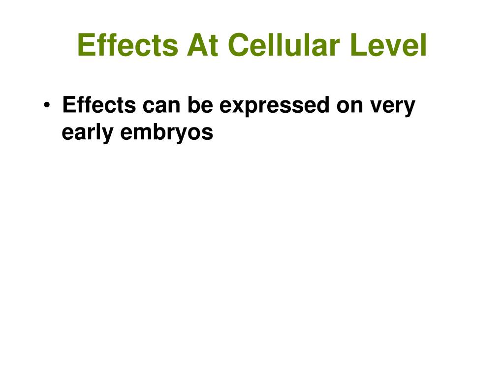 Effects At Cellular Level
