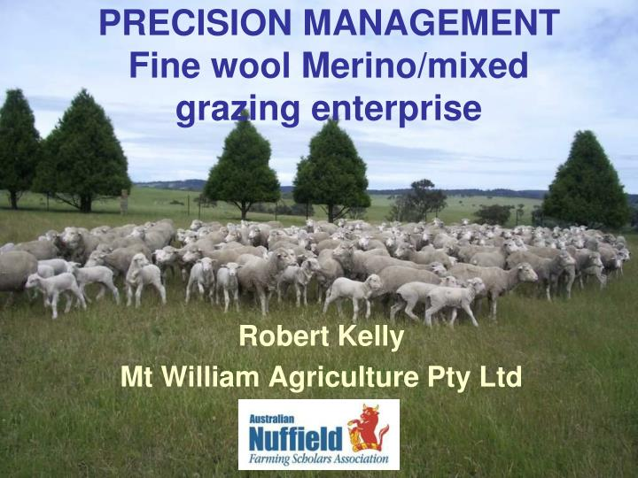 Precision management fine wool merino mixed grazing enterprise
