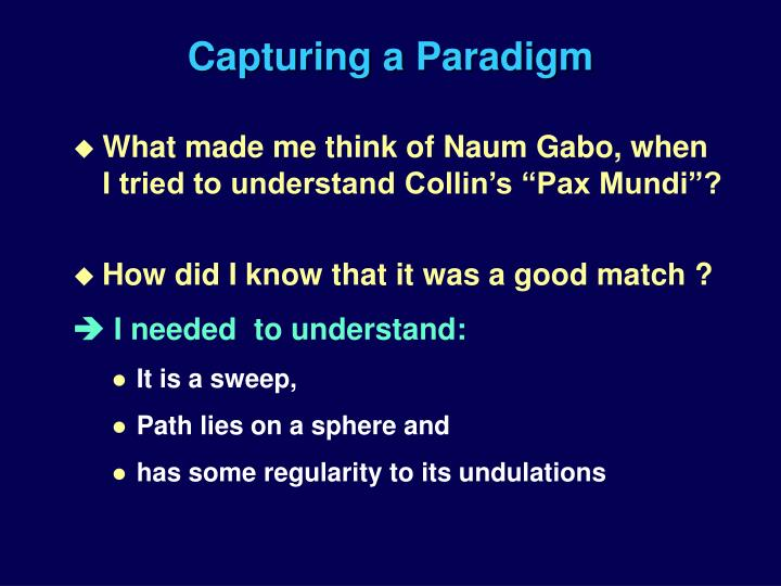 Capturing a Paradigm