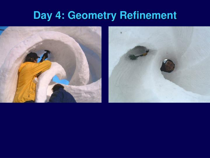 Day 4: Geometry Refinement