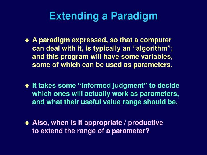 Extending a Paradigm