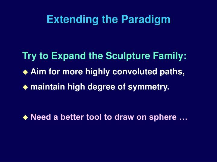 Extending the Paradigm
