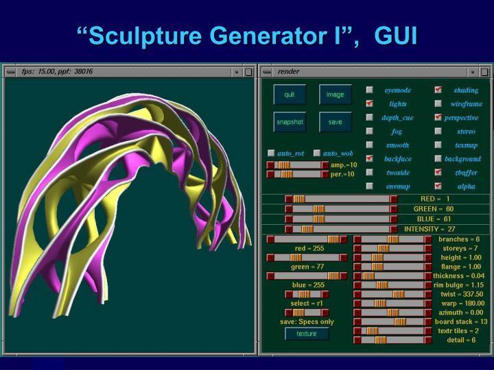 """Sculpture Generator I"",  GUI"