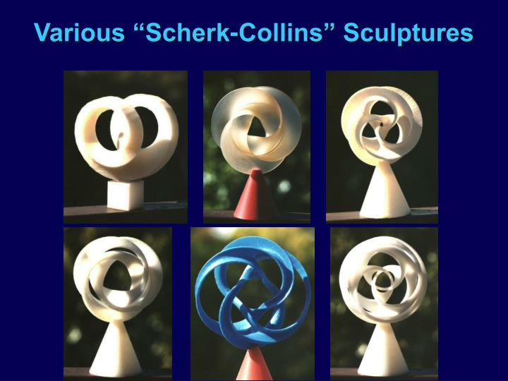 "Various ""Scherk-Collins"" Sculptures"