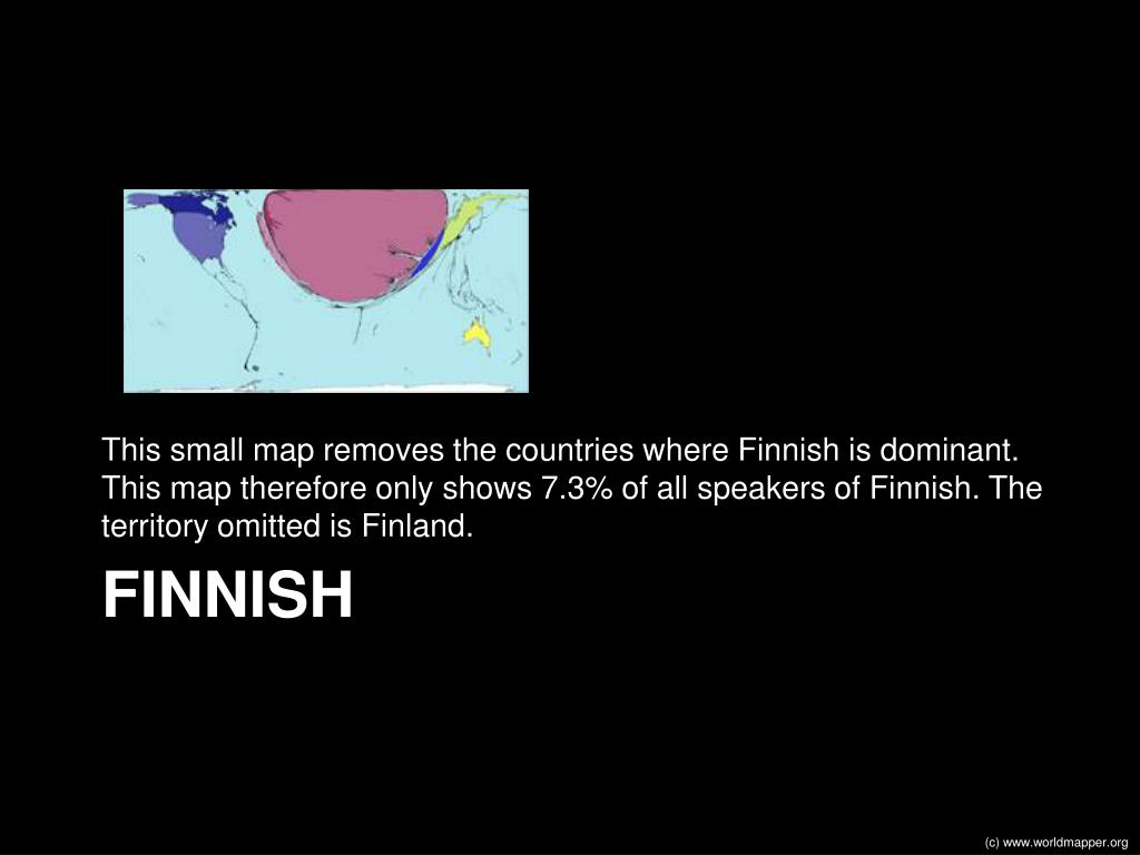 This small map removes the countries where Finnish is dominant. This map therefore only shows 7.3% of all speakers of Finnish. The territory omitted is Finland.