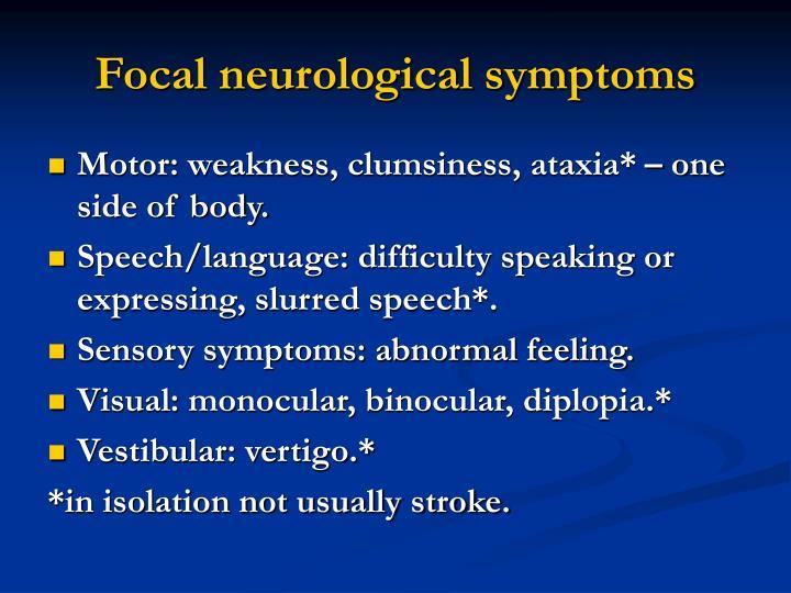 Focal neurological symptoms