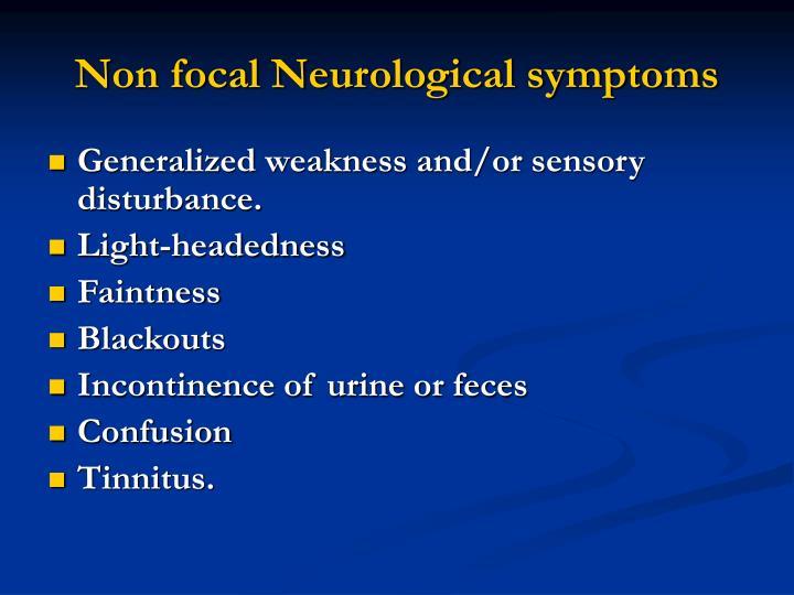 Non focal Neurological symptoms