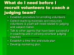 what do i need before i recruit volunteers to coach a judging team