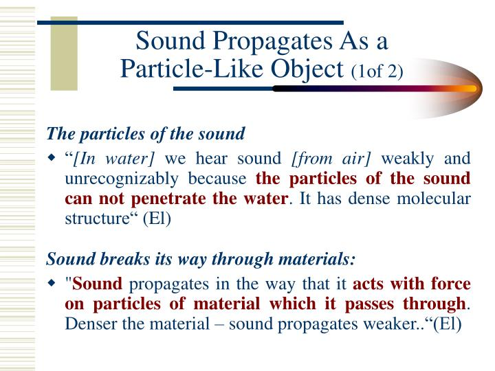 Sound propagates as a particle like object 1of 2