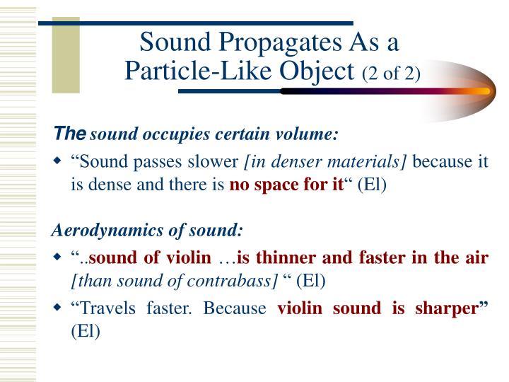Sound Propagates As a