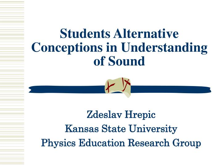 Zdeslav hrepic kansas state university physics education research group
