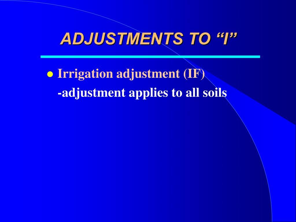 "ADJUSTMENTS TO ""I"""