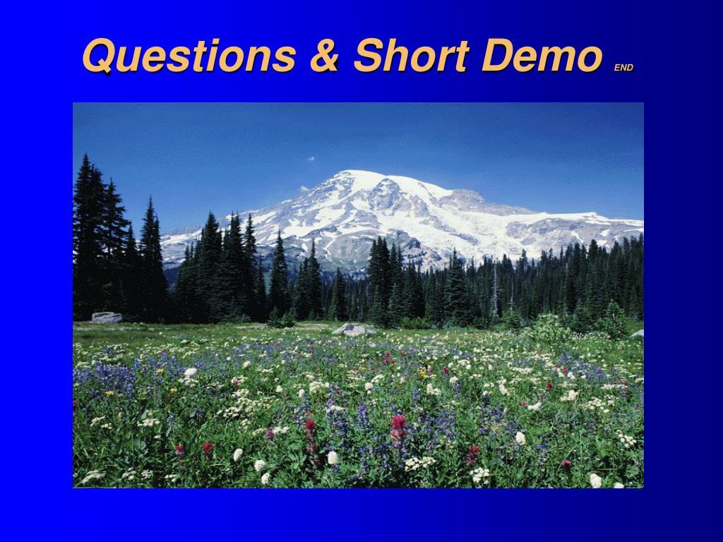 Questions & Short Demo