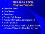 res wks sheet required inputs