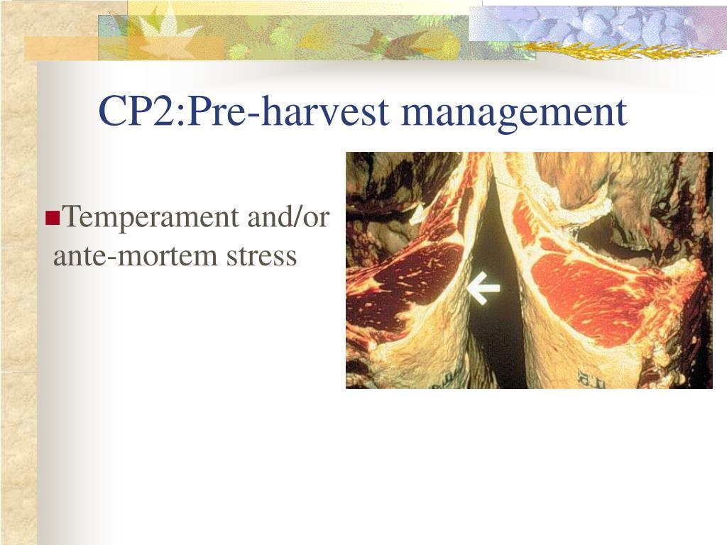 CP2:Pre-harvest management