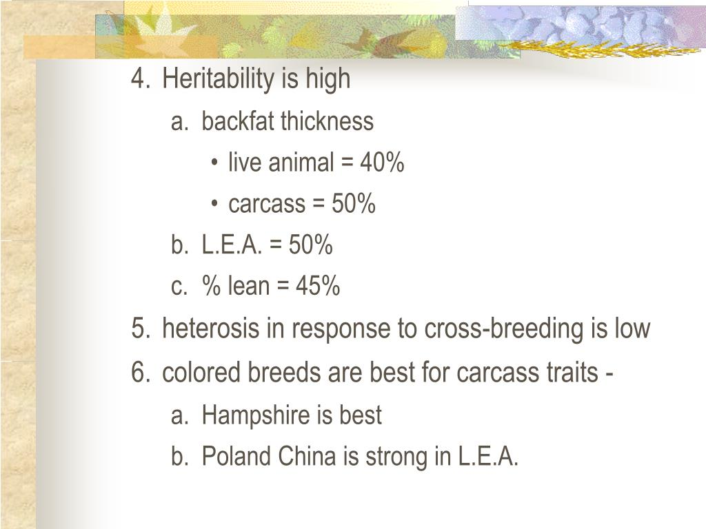 4.Heritability is high