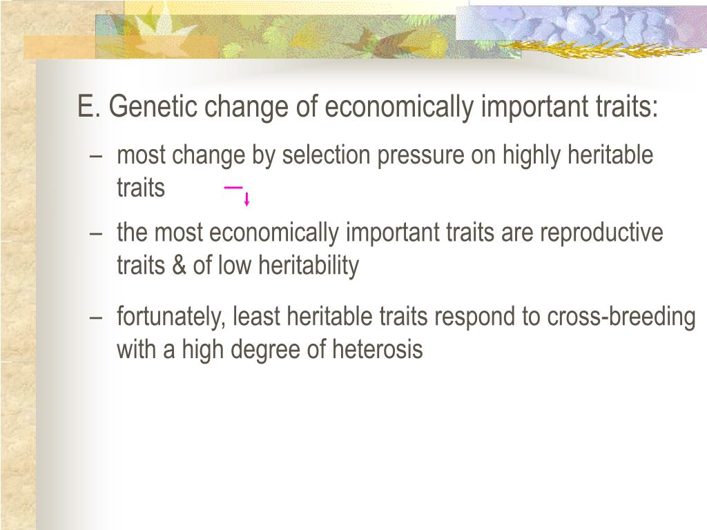 E. Genetic change of economically important traits: