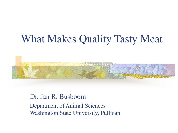 What makes quality tasty meat l.jpg