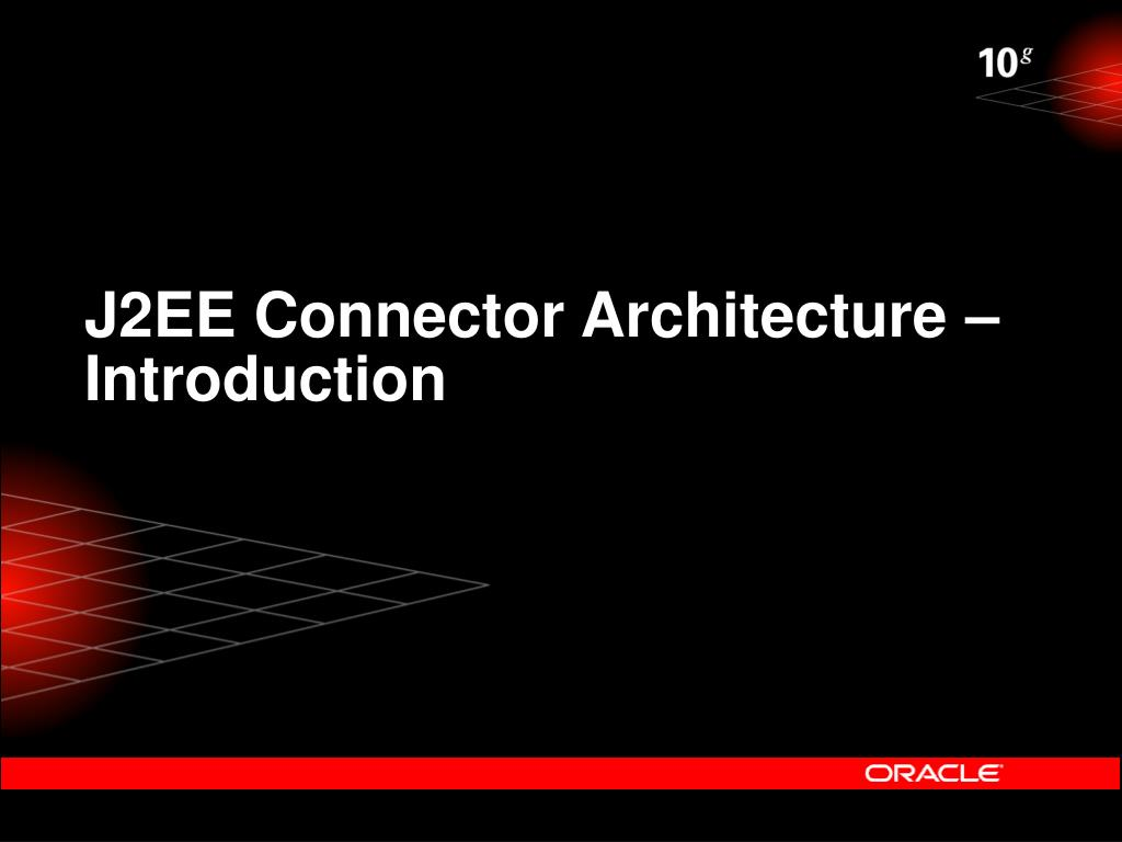 J2EE Connector Architecture –