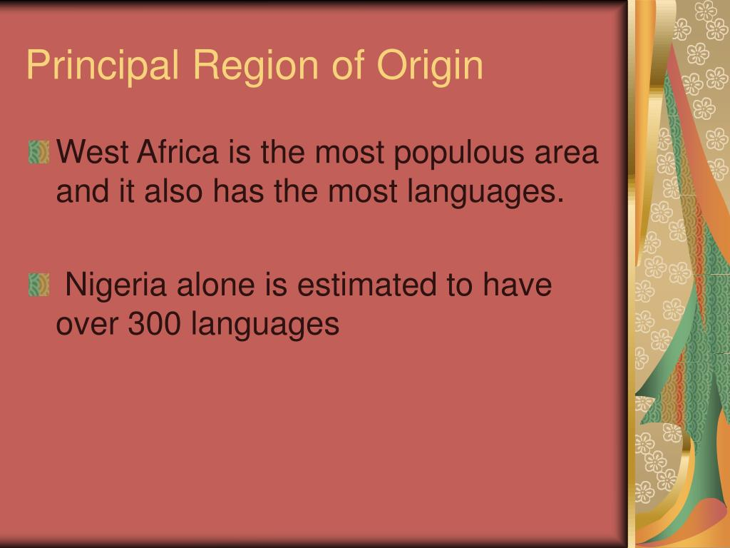 Principal Region of Origin