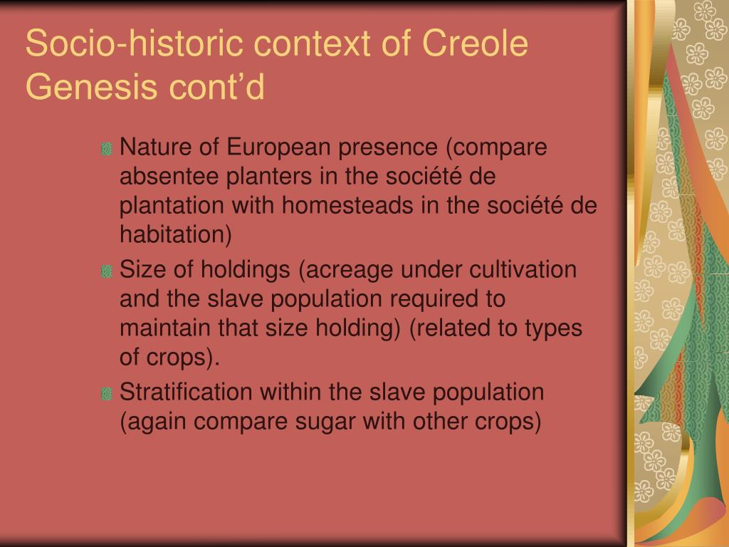Socio-historic context of Creole Genesis cont'd