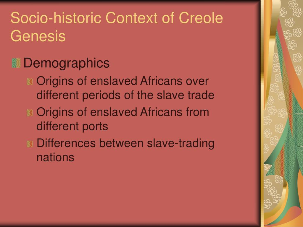 Socio-historic Context of Creole Genesis