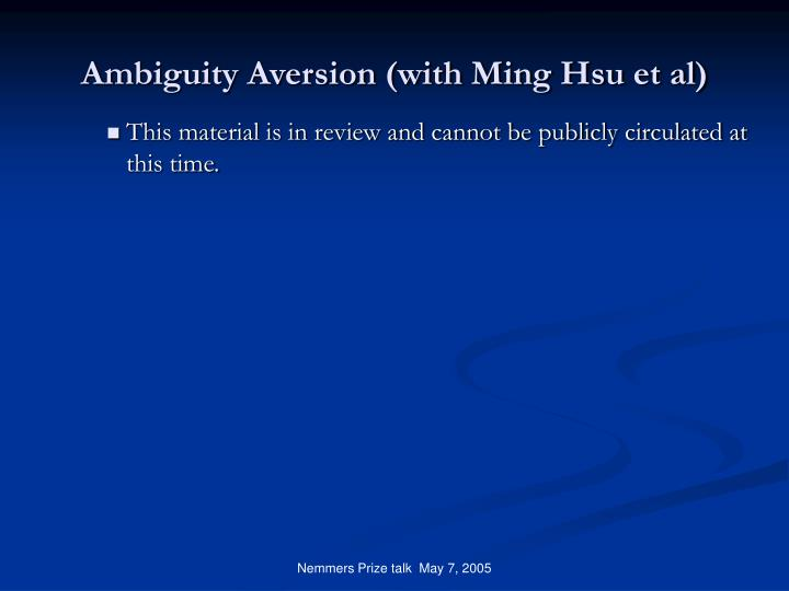 Ambiguity Aversion (with Ming Hsu et al)