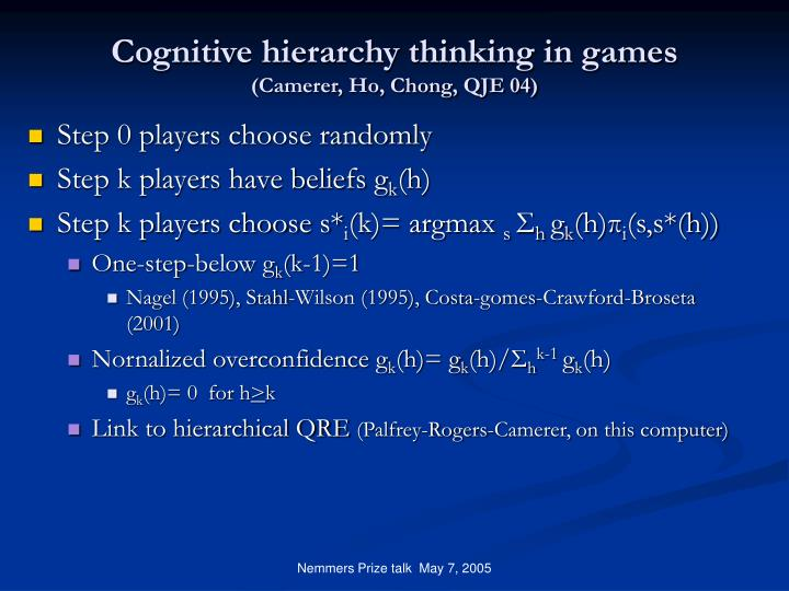 Cognitive hierarchy thinking in games