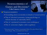 neuroeconomics of games and decisions colin camerer caltech