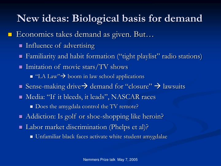 New ideas: Biological basis for demand