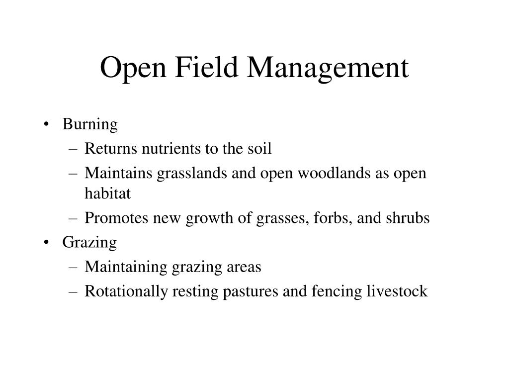Open Field Management