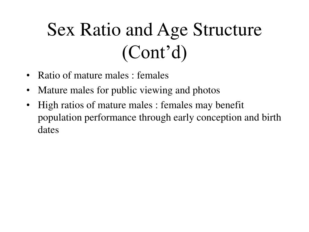 Sex Ratio and Age Structure (Cont'd)