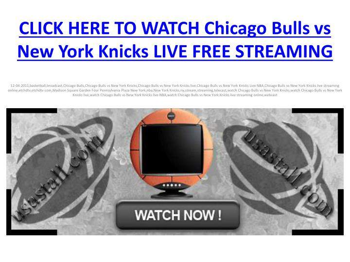 Click here to watch chicago bulls vs new york knicks live free streaming