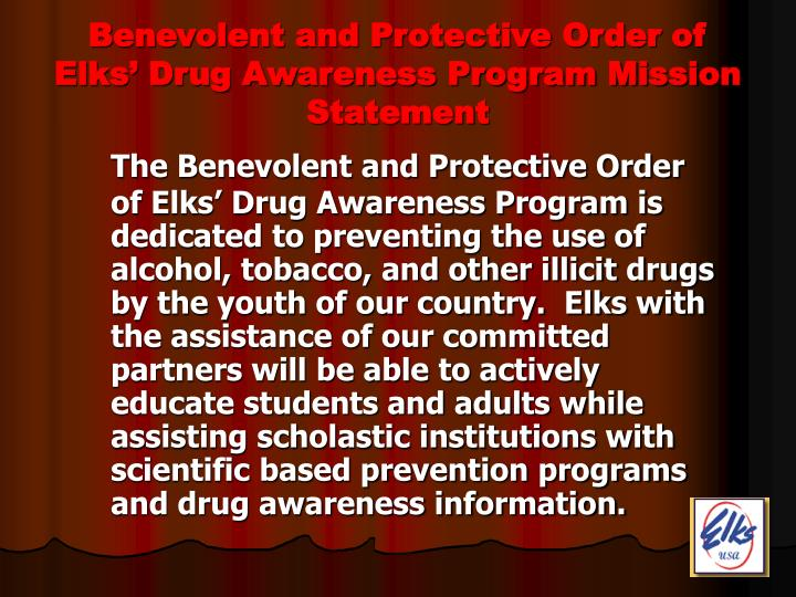 Benevolent and protective order of elks drug awareness program mission statement l.jpg