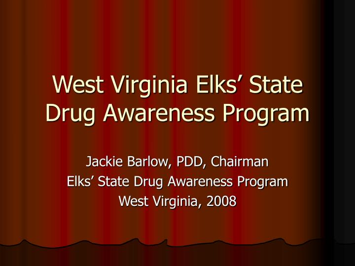 West virginia elks state drug awareness program l.jpg