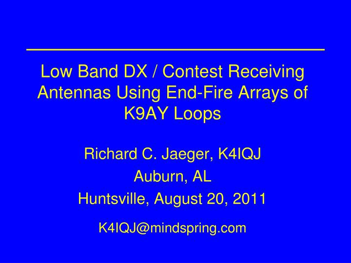 Low Band DX / Contest Receiving Antennas Using End-Fire Arrays of K9AY