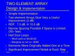 two element array design implementation