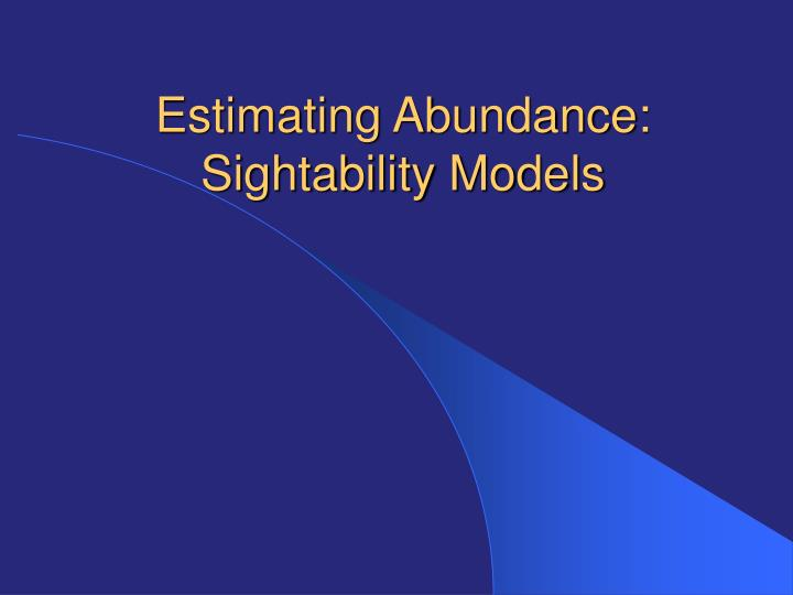 Estimating abundance sightability models l.jpg