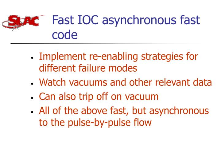 Fast IOC asynchronous fast code