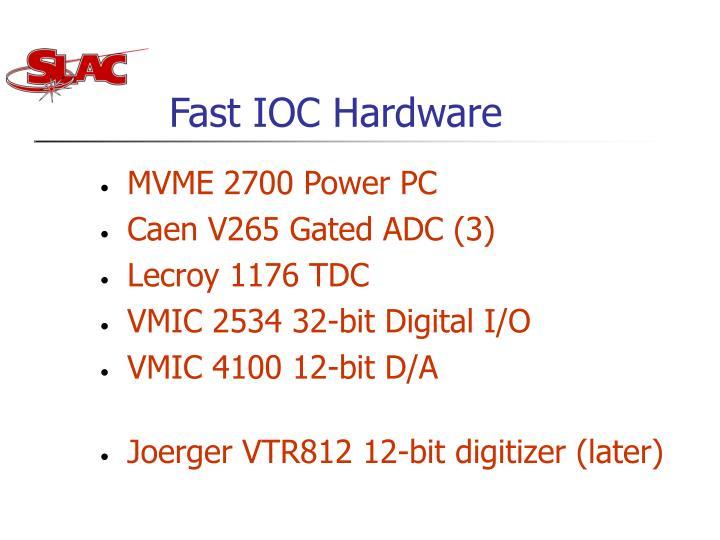 Fast IOC Hardware