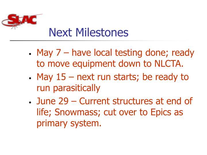 Next Milestones