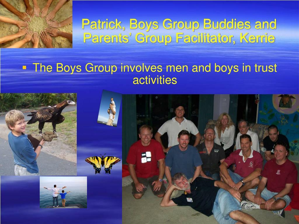 Patrick, Boys Group Buddies and Parents' Group Facilitator, Kerrie