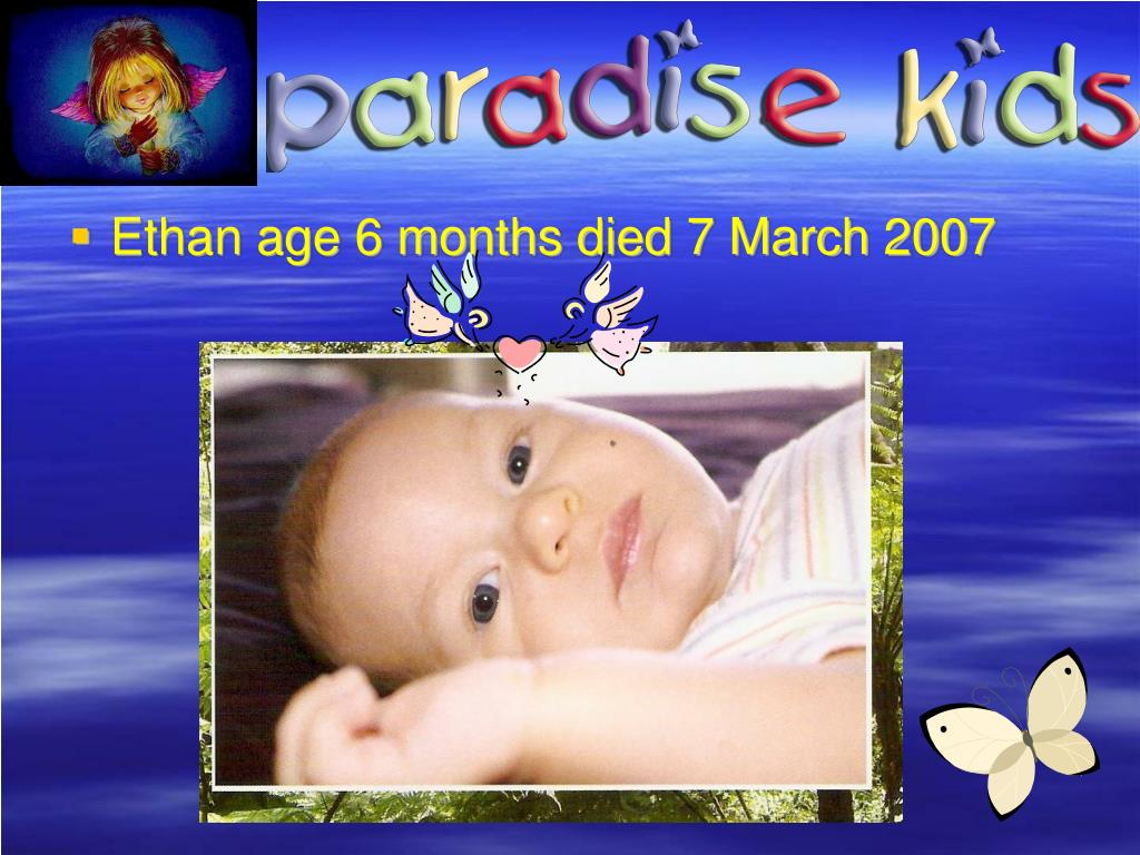 Ethan age 6 months died 7 March 2007