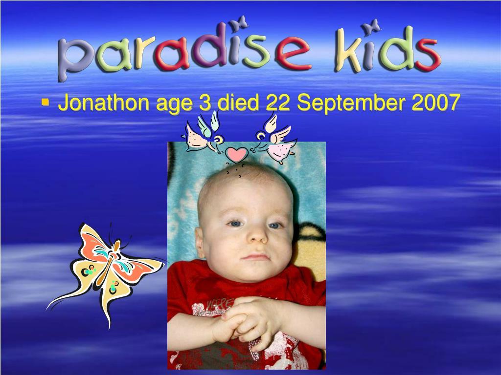 Jonathon age 3 died 22 September 2007