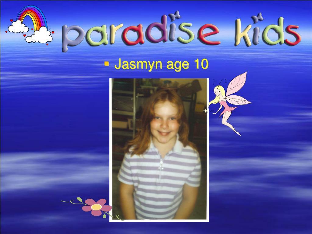 Jasmyn age 10