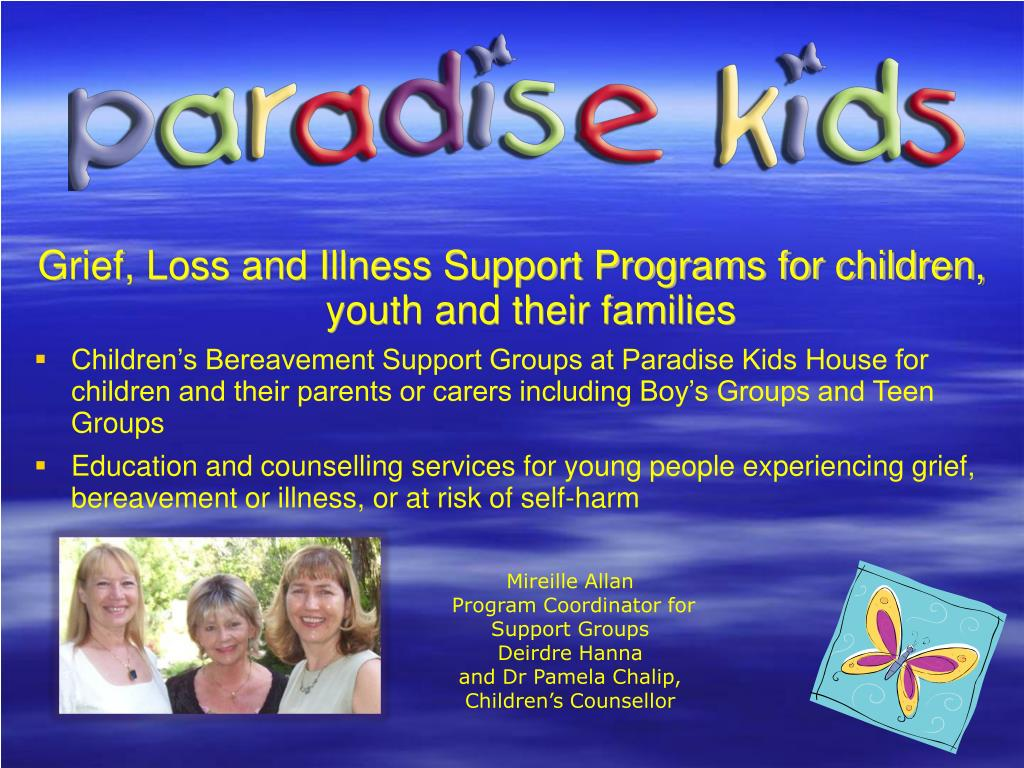 Grief, Loss and Illness Support Programs for children, youth and their families