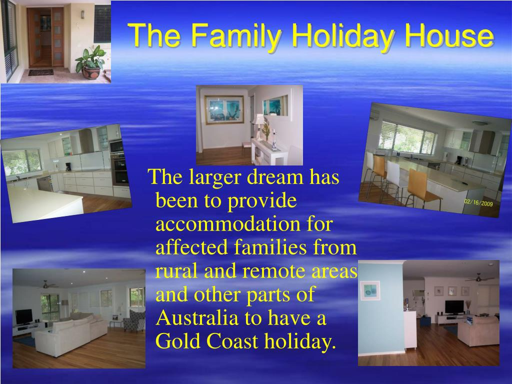 The Family Holiday House