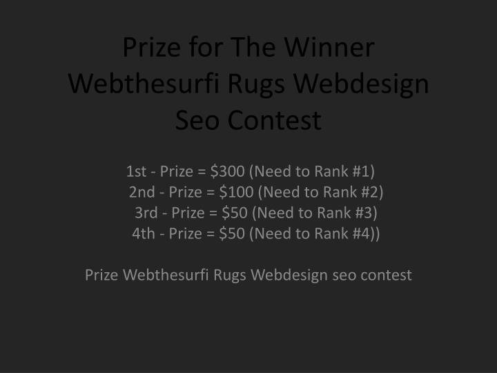 Prize for the winner webthesurfi rugs webdesign seo contest