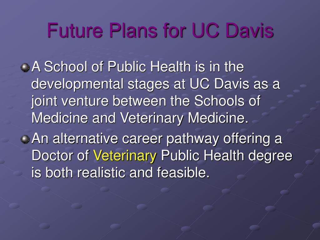 Future Plans for UC Davis