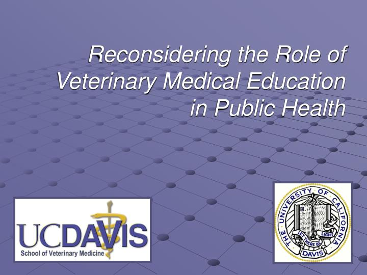 Reconsidering the role of veterinary medical education in public health l.jpg